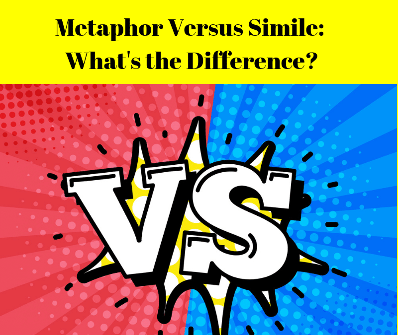 WHAT IS THE DIFFERENCE BETWEEN METAPHOR AND SIMILE?